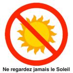 Ne regardez jamais le Soleil